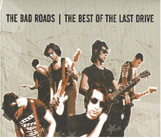 Last Drive - The Bad Roads - The best of Last Drive